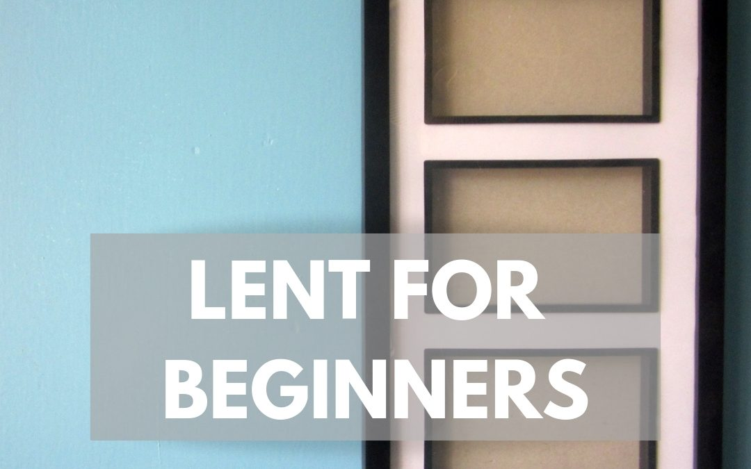 Lent for Beginners